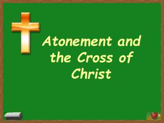 Atonement and the Cross of Christ
