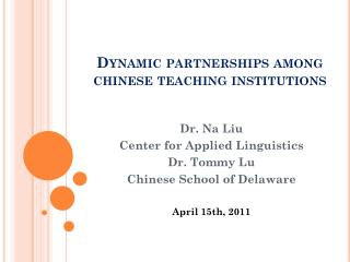 Dynamic partnerships among  chinese  teaching institutions