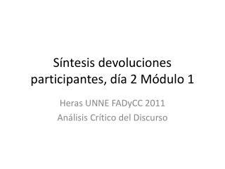 Síntesis devoluciones participantes ,  día  2  Módulo  1