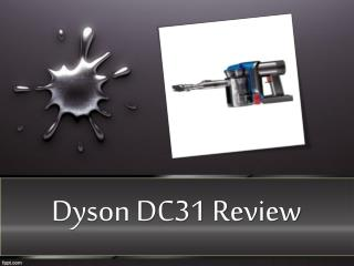 Dyson DC31 Review