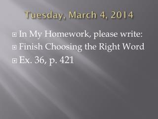 Tues day ,  March 4 ,  2014