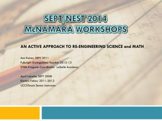AN ACTIVE APPROACH TO RE-ENGINEERING  SCIENCE and MATH Ann Kaiser, SEPT 2011