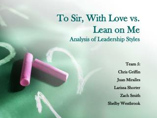 To Sir, With Love vs.  Lean on Me Analysis of Leadership Styles