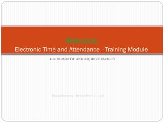 Welcome  Electronic Time and Attendance –Training Module