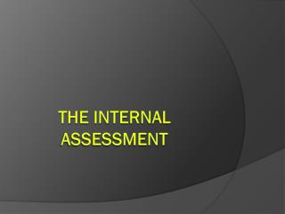 The Internal assessment