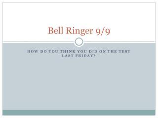 Bell Ringer 9/9