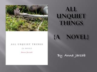 All    Unquiet   Things {a   Novel}