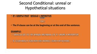 Second Conditional :  unreal or Hypothetical situations