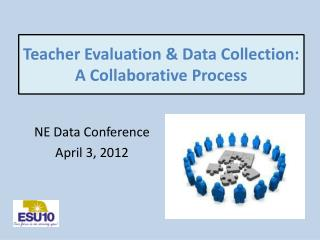 Teacher Evaluation & Data Collection: A Collaborative Process