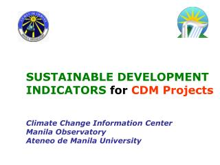 SUSTAINABLE DEVELOPMENT INDICATORS for CDM Projects   Climate Change Information Center Manila Observatory Ateneo de Man