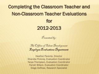 Completing the Classroom Teacher and  Non-Classroom Teacher Evaluations f or 2012-2013
