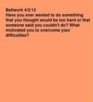 Bellwork 4/2/12