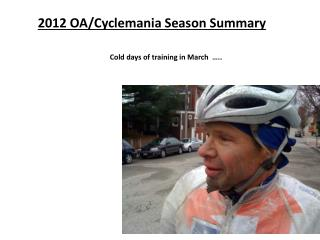 2012 OA/Cyclemania Season Summary
