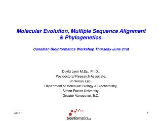 Molecular Evolution, Multiple Sequence Alignment  Phylogenetics.  Canadian Bioinformatics Workshop Thursday June 21st