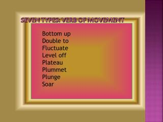 Seven types: Verb of movement