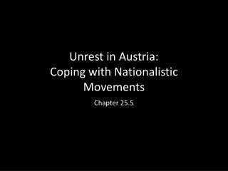 Unrest in Austria: Coping with Nationalistic Movements