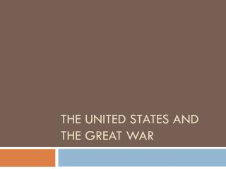 The united states and the great war