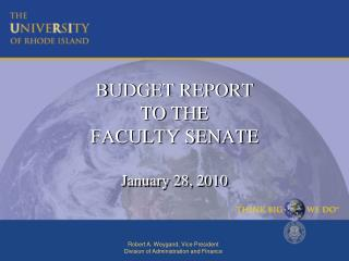 BUDGET REPORT  TO THE FACULTY SENATE January 28, 2010