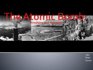 The Atomic Bomb :