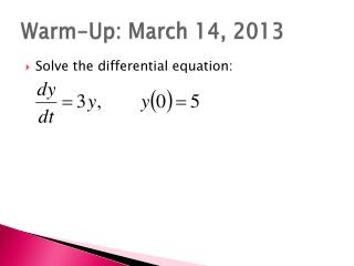 Warm-Up: March 14,  2013