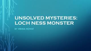 Unsolved Mysteries:  Loch Ness Monster