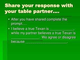 Share your response with your table partner….