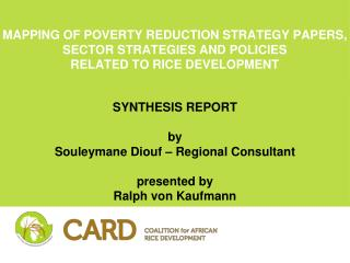 SYNTHESIS REPORT by  Souleymane Diouf – Regional Consultant presented by Ralph von Kaufmann