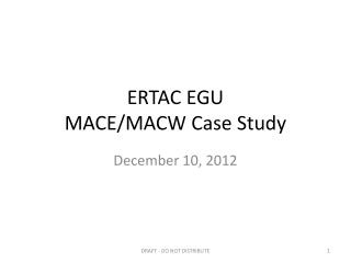 ERTAC EGU  MACE/MACW Case Study