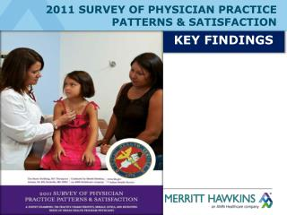 2011 SURVEY OF PHYSICIAN PRACTICE PATTERNS & SATISFACTION