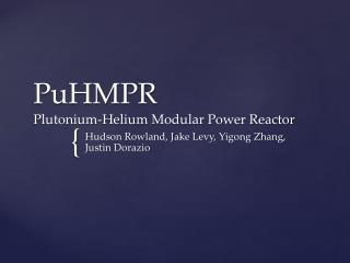 PuHMPR Plutonium-Helium Modular Power Reactor