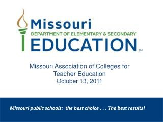 Missouri public schools:  the best choice . . . The best results!