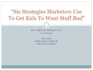 """Six Strategies Marketers Use To Get Kids To Want Stuff  Bad """