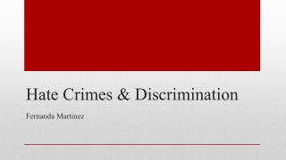 Hate Crimes & Discrimination