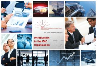 Introduction to the IMC Organization
