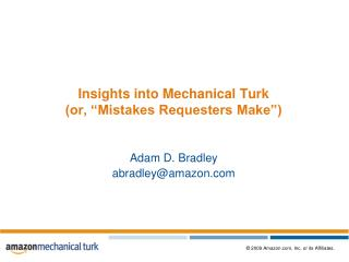 Insights into Mechanical Turk (or, �Mistakes Requesters Make�)