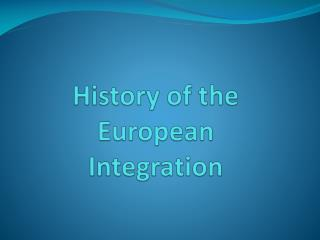 History of the European Integration