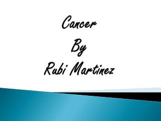 Cancer By Rubi  Martinez