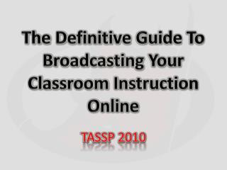 The Definitive Guide To Broadcasting Your Classroom Instruction Online