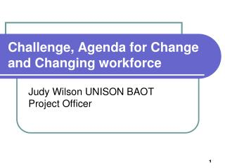 Challenge, Agenda for Change and Changing workforce