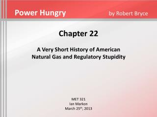 Chapter 22 A Very Short History of American Natural Gas and Regulatory Stupidity