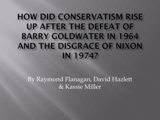 By Raymond Flanagan, David Hazlett & Kassie Miller