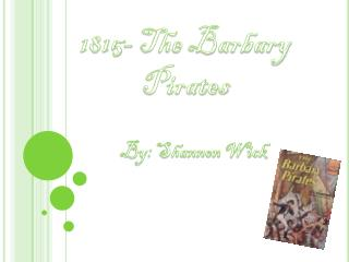 1815- The Barbary Pirates