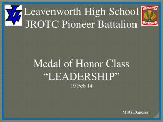"Leavenworth High School JROTC Pioneer Battalion Medal of Honor Class ""LEADERSHIP"" 19 Feb 14"