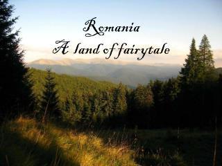 Romania A  land of fairytale