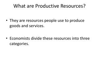 What are Productive Resources?