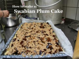 How to make a: Swabian  Plum  Cake