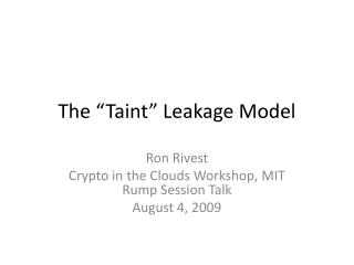 The �Taint� Leakage Model