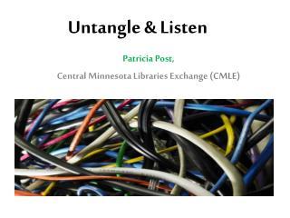 Untangle & Listen