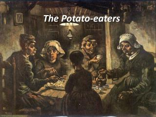 The  Potato-eaters