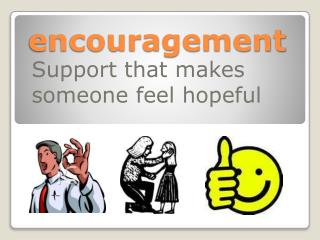 encouragement
